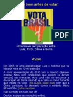 Lula X Fhc e DilmaXSerra
