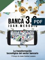 Banca-3.0-La-transformacion-tecnologica-del-sector-bancario-Juan-Merodio-LibrosVirtual.com.pdf