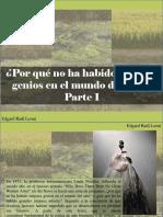 Edgard Raúl Leoni - ¿Por Qué No Ha Habido Mujeres Genios en El Mundo Del Arte?, Parte I