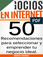 Negocios en Internet_ 50 Recomendaciones Para Emprender El Negocio Ideal Para Ti (Spanish Edition)