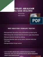 1. Restorasi Amalgam Pada Gigi Sulung