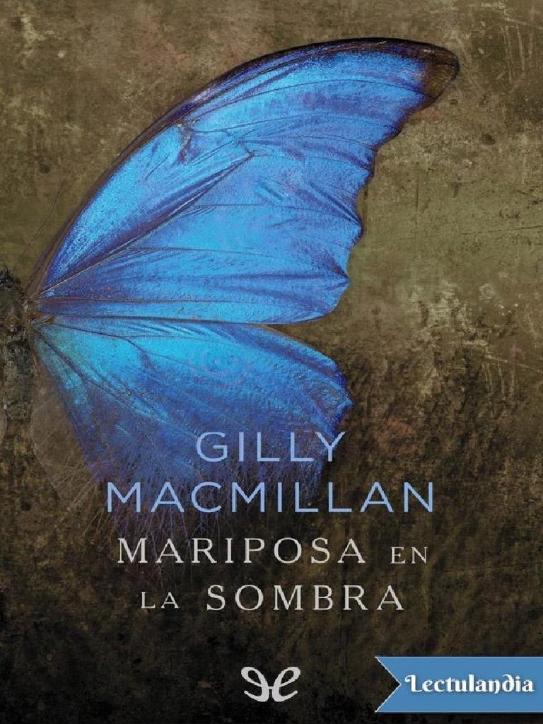 c48d597d4fbfd Mariposa en la sombra - Gilly Macmillan.pdf