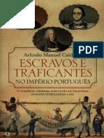 Arlindo Manuel Caldeira - Escravos e traficantes no Império português - o comércio negreiro português no Atlântico durante os séculos XV a XIX.pdf