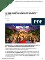 YouTube Rewind 2018_ Cómo El Video Resumen de Lo Mejor de YouTube Se Convirtió en El Más Odiado en La Historia de La Plataforma - BBC News Mundo