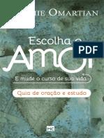 Stormie Omartian Escolha o Amor Guia de Oração e Estudo Traduzido Por Maria Emília de Oliveira Miolo_escolha-Amor.indd 3 2-2-16 10_47 Am