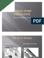 Behind Pump Vibrations