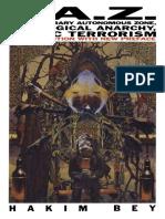 Hakim Bey, Peter Lamborn Wilson-T.A.Z. The Temporary Autonomous Zone, Ontological Anarchy, Poetic Terrorism-Autonomedia (2003).pdf