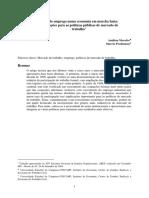 POCHMANN, M.; MORETTO, A. J. . a Retomada Do Emprego Numa Economia Em Marcha Lenta Implicações Para as Políticas Públicas de Mercado de Trabalho. O Público e o Privado, V. 6, p. 37-56, 2008.