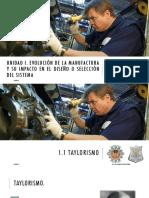 UNIDAD I. Evolución de La Manufactura y Su Impacto en El Diseño o Selección Del Sistema