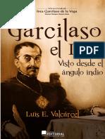 Luis E. Valcárcel - Garcilaso El Inca (Visto Desde El Ángulo Indio)