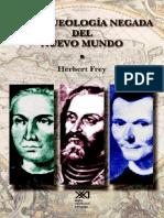 Herbert Frey - Arqueologia Negada Del Nuevo Mundo_ Europa, América y El Surgimiento de La Modernidad (2003, Siglo XXI Editores)