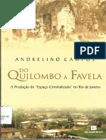 Do Quilombo à Favela - A Produção Do Espaço Criminalizado No Rio de Janeiro. Andrelino Campos
