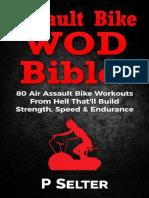 Assault Bike WOD Bible!_ 80 Air - P Selter