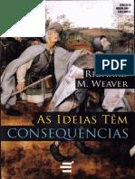 As_Ideias_T_m_Consequ_ncias_-_Richard_M._Weaver.pdf.pdf