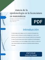Importancia de la Epistemología en el área de la licenciatura en matemáticas.