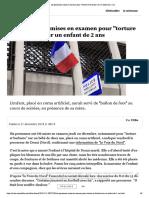 """Six Personnes Mises en Examen Pour """"Torture Et Barbarie"""" Sur Un Enfant de 2 Ans"""