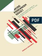 Making Modernism Soviet The Russian Avant-Garde in the Early Soviet Era, 1918-1928.pdf