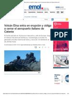 Volcán Etna Entra en Erupción y Obliga a Cerrar El Aeropuerto Italiano de Catania _ Emol.com