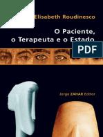 O Paciente, o Terapeuta e o Estado - Roudinesco.pdf