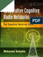 [Mohamed_Ibnkahla]_Cooperative_Cognitive_Radio_Net(b-ok.org).pdf