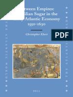 Christopher Ebert - Between Empires_ Brazilian Sugar in the Early Atlantic Economy, 1550-1630 (The Atlantic World) (2008).pdf