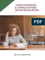 Como Fazer Um eBook - o Guia Completo Para Produzir Materiais Ricos