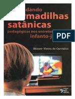 Desvendando as Armadilhas Satânicas Pedagógicas Nos Entretenimentos Infanto-juvenis - Eliezer Vieira de Carvalho