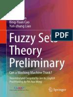 Hao-Ran Lin,Bing-Yuan Cao,Yun-zhang Liao (Auth.) - Fuzzy Sets Theory Preliminary_ Can a Washing Machine Think_-Springer International Publishing (2018)
