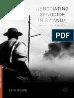 Negotiating Genocide in Rwanda the Politics of History (1)