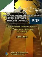 Produk Domestik Regional Bruto Provinsi-provinsi Di Indonesia Menurut Lapangan Usaha 2012-2016