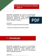 Manipulação de Informação Em Processos de Edição Para TV