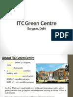 ITC green centre