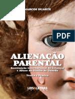 ALIENAÇÃO PARENTAL - RESTITUIÇÃO INTERNACIONAL DE CRIANÇAS E ABUSO DO DIREITO DE GUARDA - TEORIA E PRÁTICA