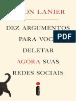 Jaron Lanier - Dez Argumentos Para Você Deletar Agora Suas Redes Sociais