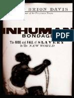 DAVIS, David B. Inhuman Bondage the Rise and Fall of Slavery in the New World