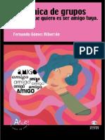 Fernando Gómez Albarrán - Dinámica de grupos. Todo lo que quiero es ser amigo tuyo.pdf