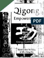 Liang, Shou-Yu & Wu, Wen-Ching - Qigong empowerment, a guide to medical, taoist, buddhist and wushu energy cultivation(1996).pdf