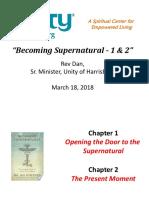 Unity of Harrisburg PP 3-18-18 Becoming Supernatural Chpts 1&2.pdf