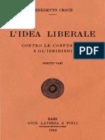 Benedetto Croce-L'Idea Liberale. Contro Le Confusioni e Gl'Ibridismi. Scritti Vari-Laterza (1944)