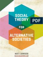 Social Theory for Alternative Societies 1