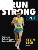 Run Strong - Add Muscle, Refine Technique, Increase Efficiency - Kevin Beck