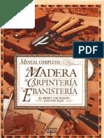 Albert Jackson., David Day-Manual Completo de La Madera, La Carpinteria Y La Ebanisteria-Ediciones Del Prado (2004)