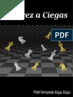 Ajedrez a la Ciega - Fidel Fernando Rojas Rojas (2019).pdf