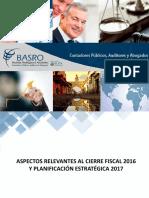 Aspectos Relevantes Al Cierre Fiscal 2016 y Planificación Estratégica 2017 BASRO INT