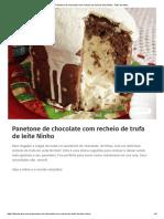 Panetone de Chocolate Com Recheio de Trufa de Leite Ninho - Dika Da Naka