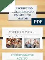 Prescripción Del Ejercicio en Adulto Mayor