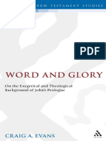 (the Library of New Testament Studies 89) Craig a. Evans - Word and Glory_ on the Exegetical and Theological Background of John's Prologue-Bloomsbury T&T Clark (1993)