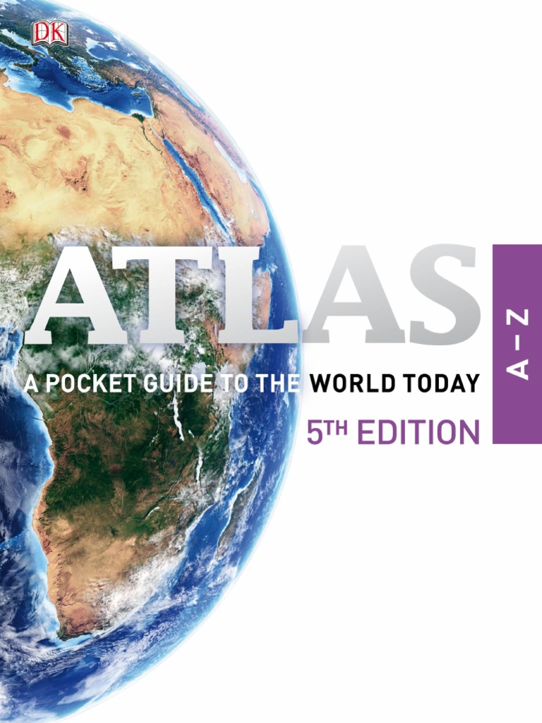 Atlas a-Z_ a Pocket Guide to the World Today-DK Publishing