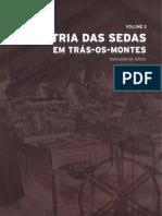 História Da Indústria Das Sedas Em Trás-os-Montes Volume 2