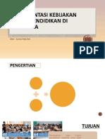 IMPLEMENTASI KEBIJAKAN SISTEM PENDIDIKAN DI INDONESIA.pptx